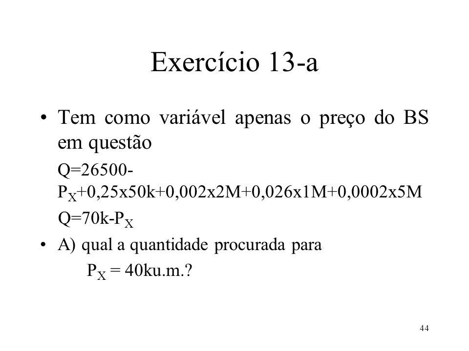 Exercício 13-a Tem como variável apenas o preço do BS em questão