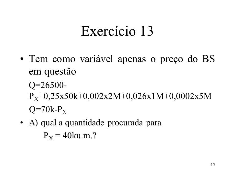 Exercício 13 Tem como variável apenas o preço do BS em questão