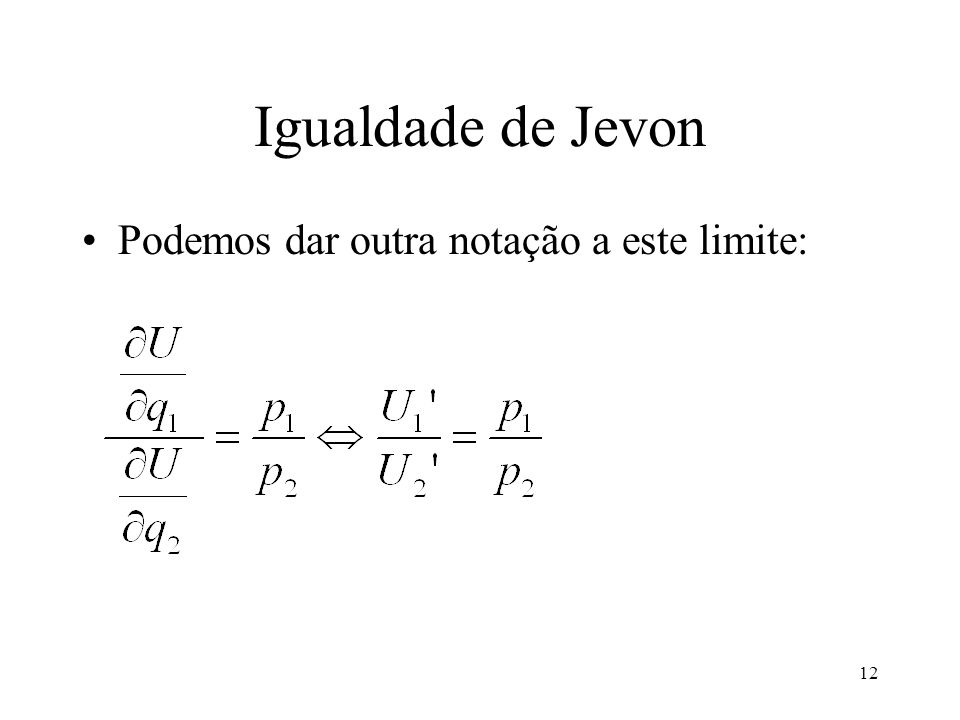 Igualdade de Jevon Podemos dar outra notação a este limite:
