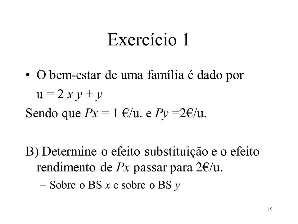 Exercício 1 O bem-estar de uma família é dado por u = 2 x y + y
