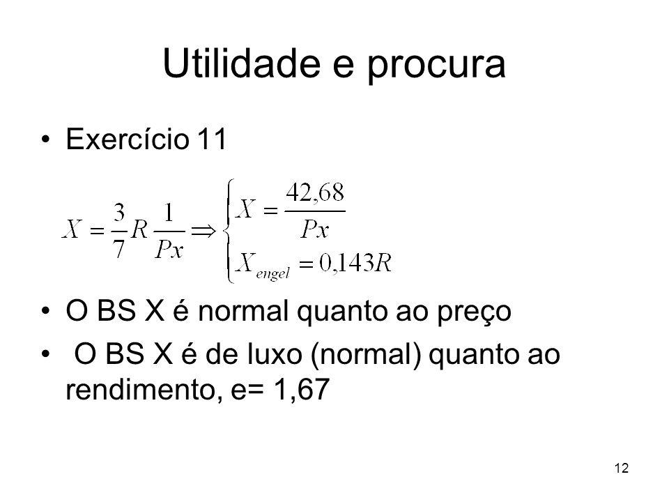 Utilidade e procura Exercício 11 O BS X é normal quanto ao preço
