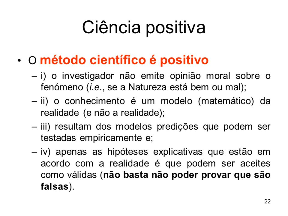 Ciência positiva O método científico é positivo
