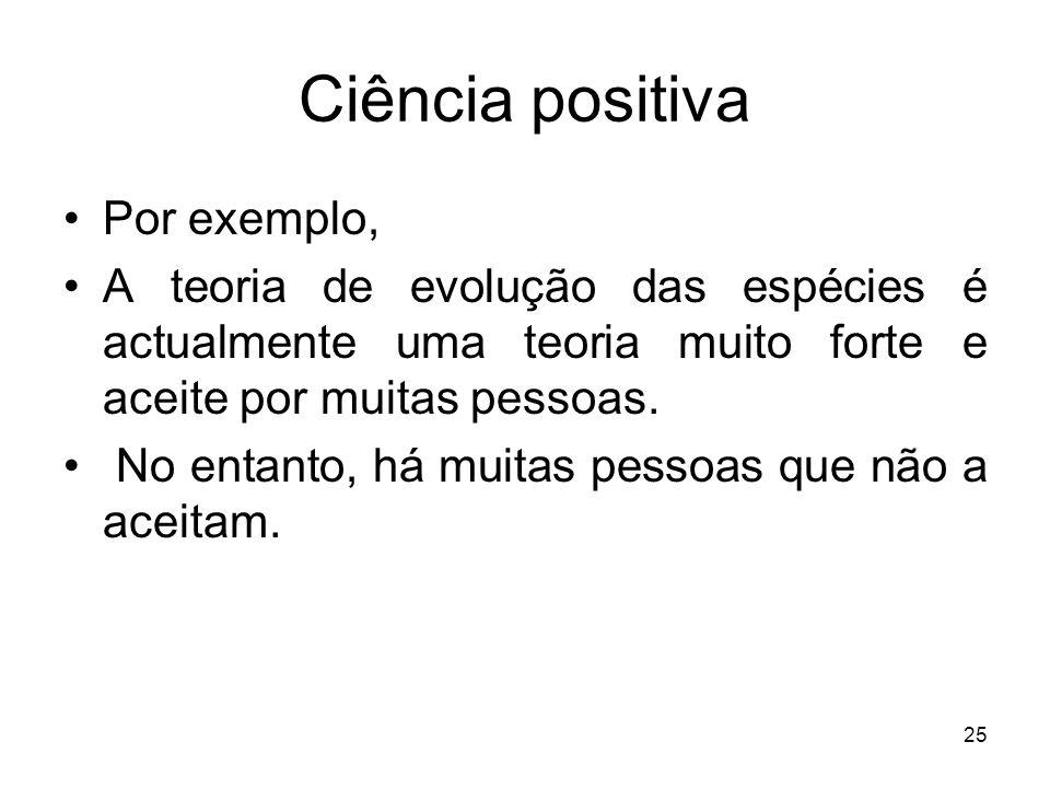 Ciência positiva Por exemplo,