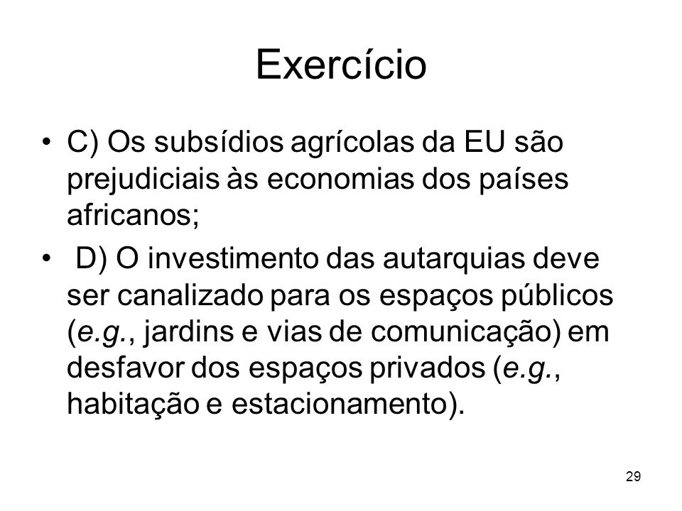 Exercício C) Os subsídios agrícolas da EU são prejudiciais às economias dos países africanos;