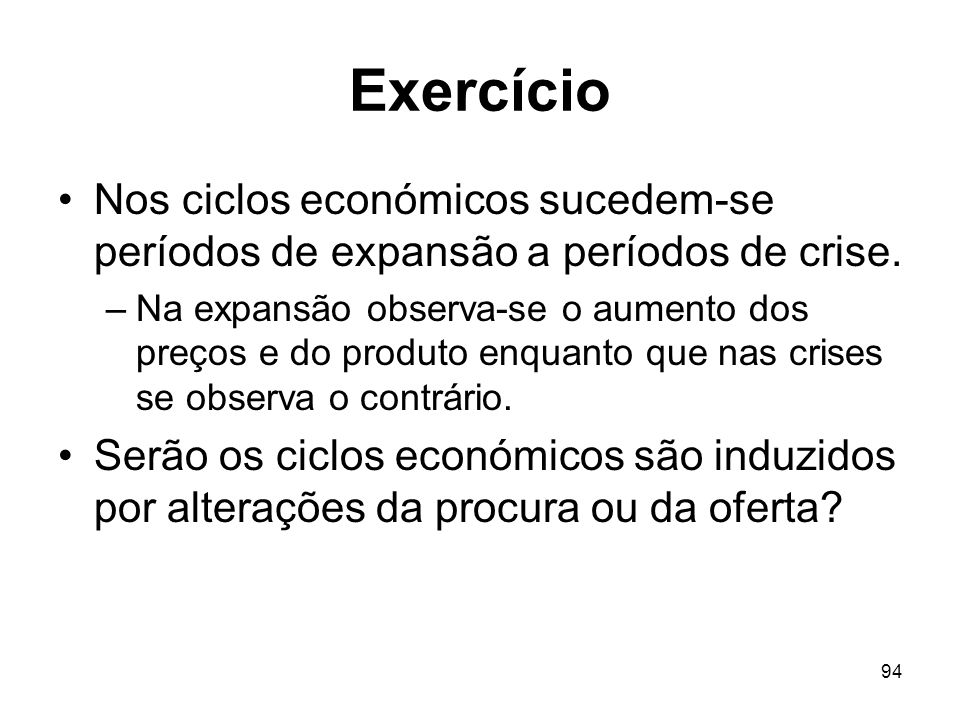 Exercício Nos ciclos económicos sucedem-se períodos de expansão a períodos de crise.
