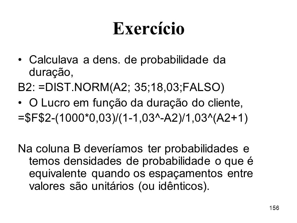 Exercício Calculava a dens. de probabilidade da duração,