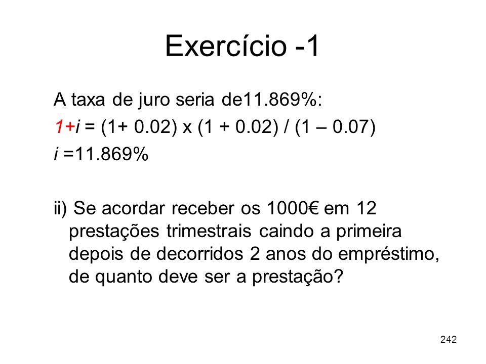 Exercício -1 A taxa de juro seria de11.869%: