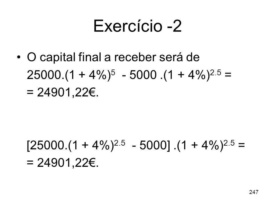 Exercício -2 O capital final a receber será de