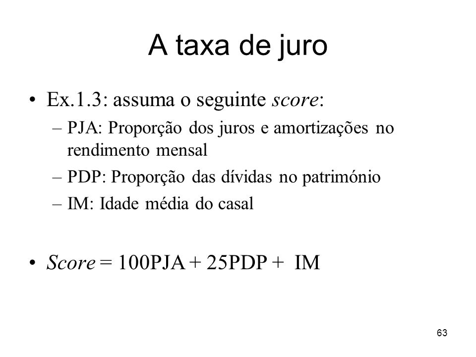 A taxa de juro Ex.1.3: assuma o seguinte score: