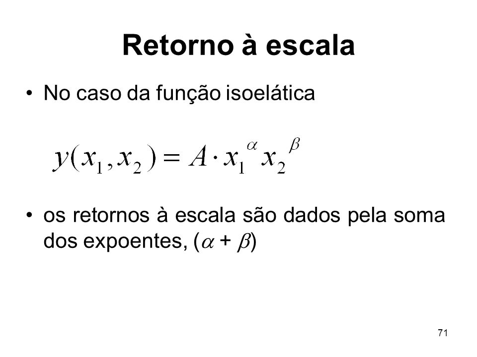 Retorno à escala No caso da função isoelática