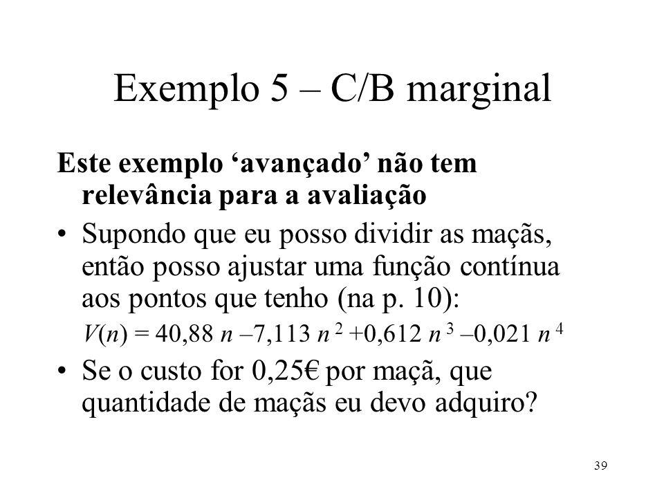 Exemplo 5 – C/B marginal Este exemplo 'avançado' não tem relevância para a avaliação.