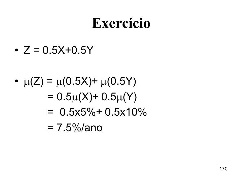 Exercício Z = 0.5X+0.5Y (Z) = (0.5X)+ (0.5Y) = 0.5(X)+ 0.5(Y)