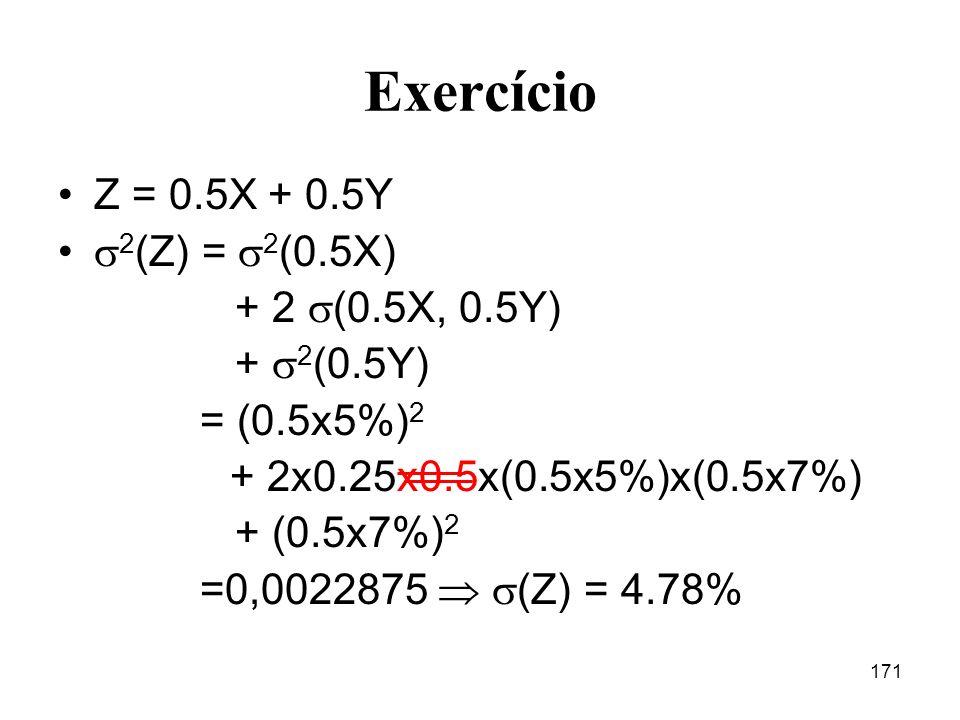 Exercício Z = 0.5X + 0.5Y 2(Z) = 2(0.5X) + 2 (0.5X, 0.5Y)