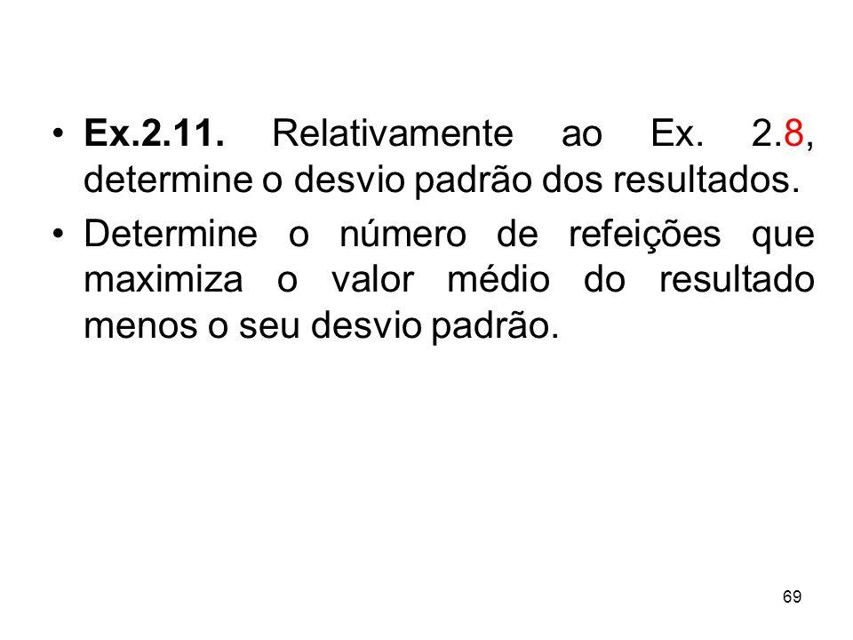 Ex.2.11. Relativamente ao Ex. 2.8, determine o desvio padrão dos resultados.