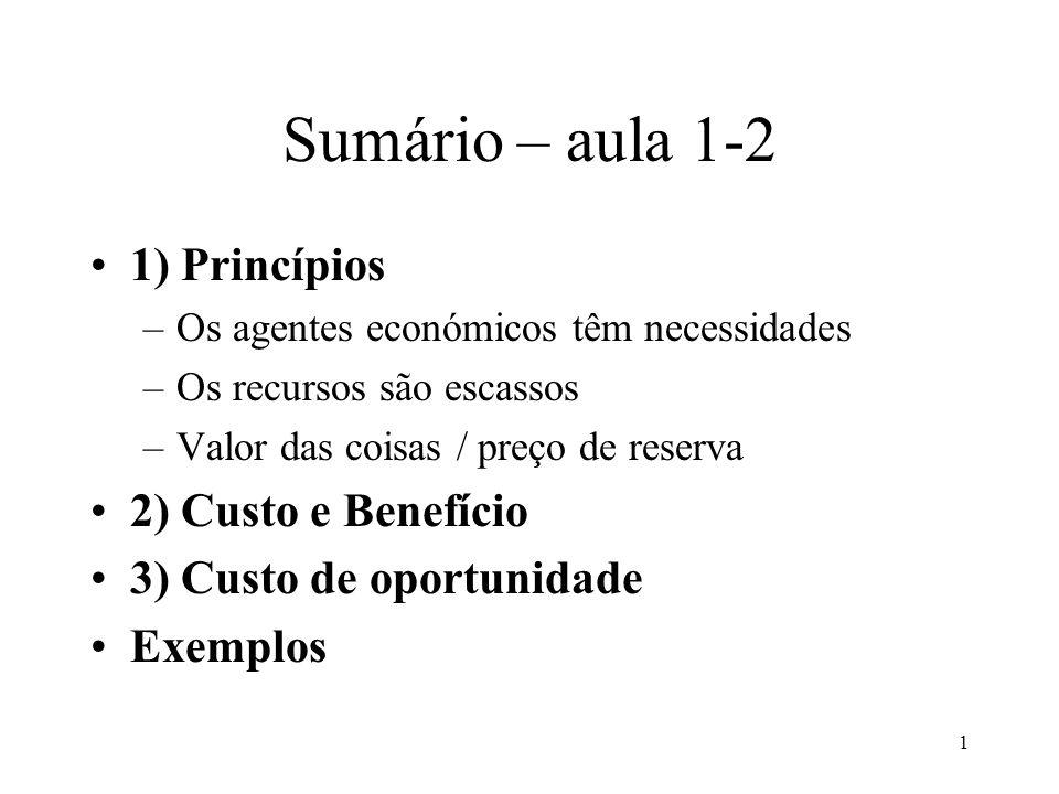 Sumário – aula 1-2 1) Princípios 2) Custo e Benefício