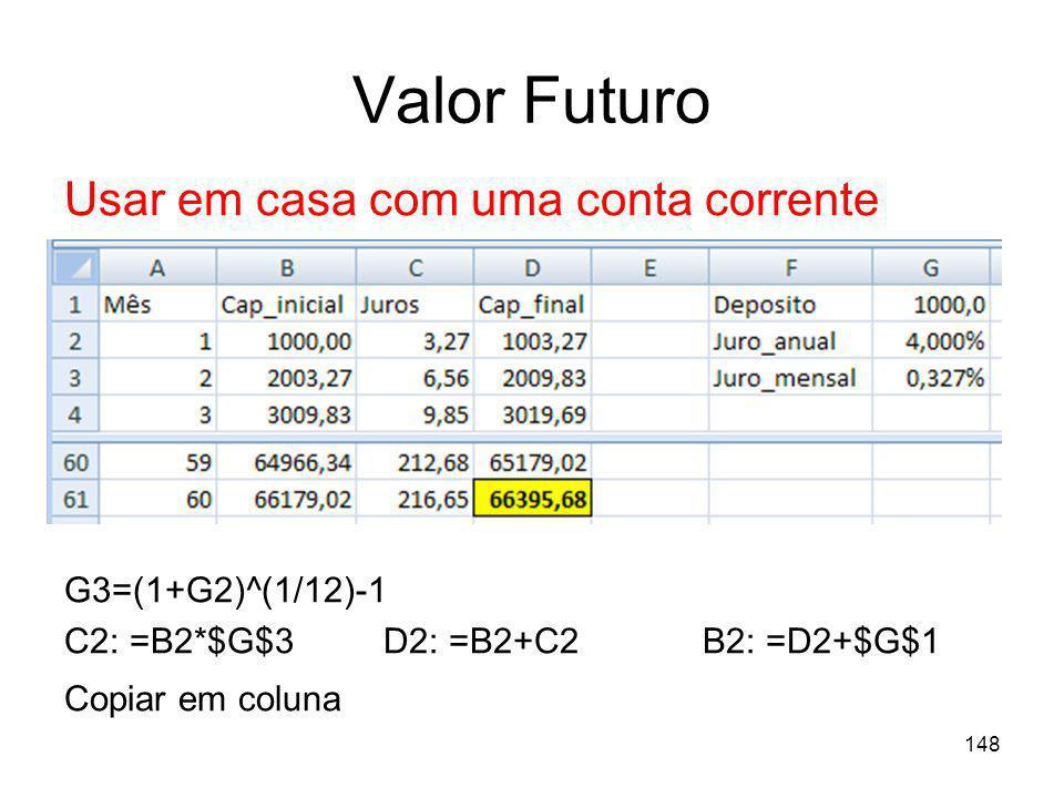 Valor Futuro Usar em casa com uma conta corrente G3=(1+G2)^(1/12)-1