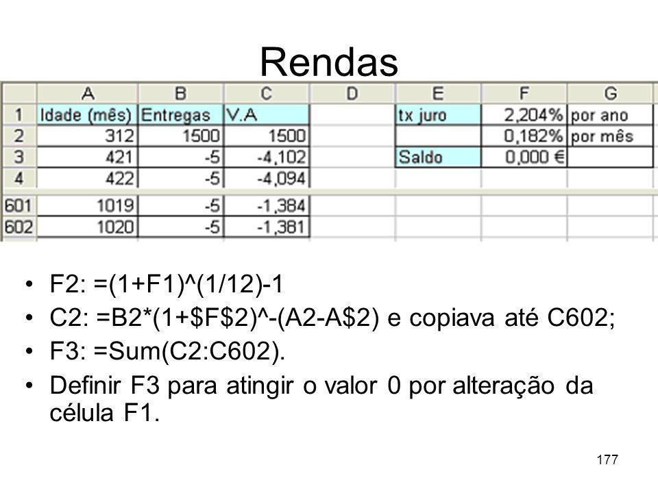 Rendas F2: =(1+F1)^(1/12)-1. C2: =B2*(1+$F$2)^-(A2-A$2) e copiava até C602; F3: =Sum(C2:C602).