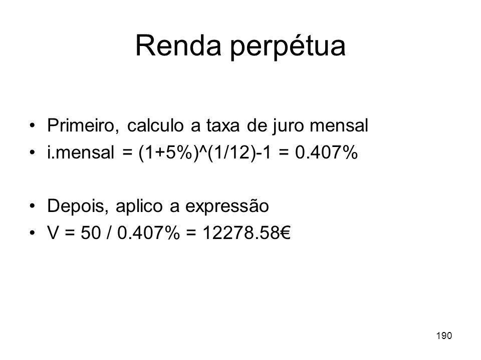 Renda perpétua Primeiro, calculo a taxa de juro mensal