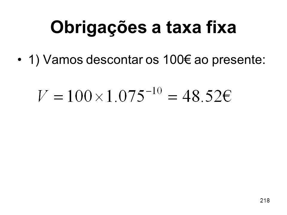 Obrigações a taxa fixa 1) Vamos descontar os 100€ ao presente: