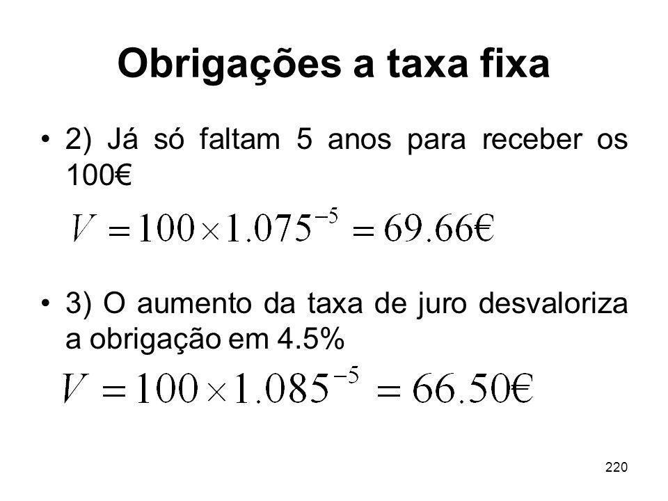 Obrigações a taxa fixa 2) Já só faltam 5 anos para receber os 100€