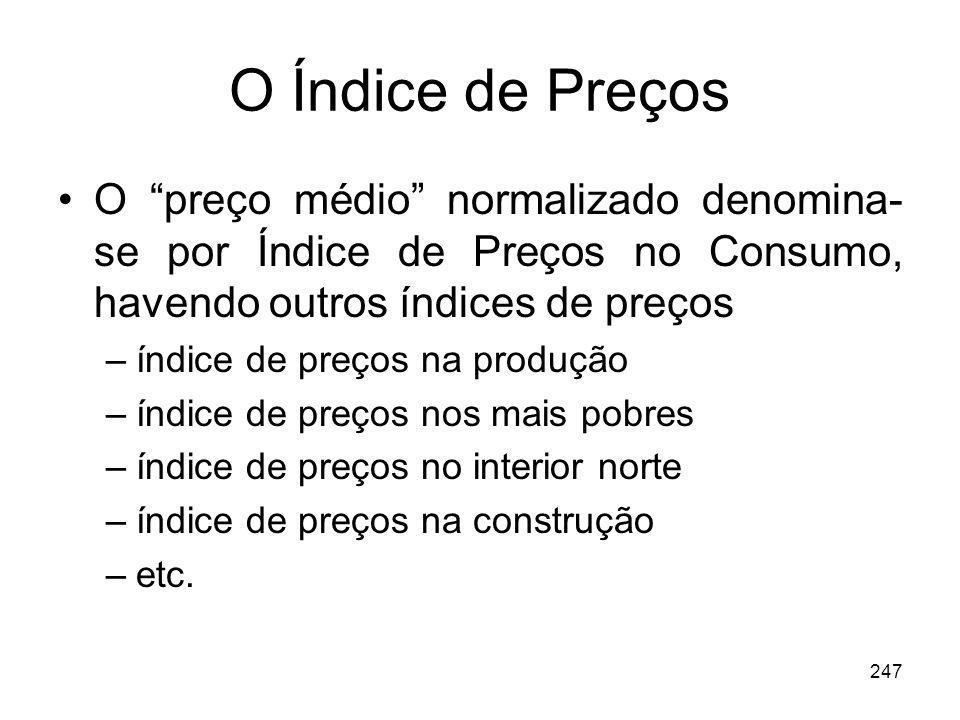 O Índice de Preços O preço médio normalizado denomina-se por Índice de Preços no Consumo, havendo outros índices de preços.