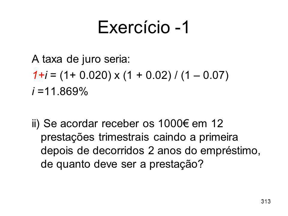 Exercício -1 A taxa de juro seria: