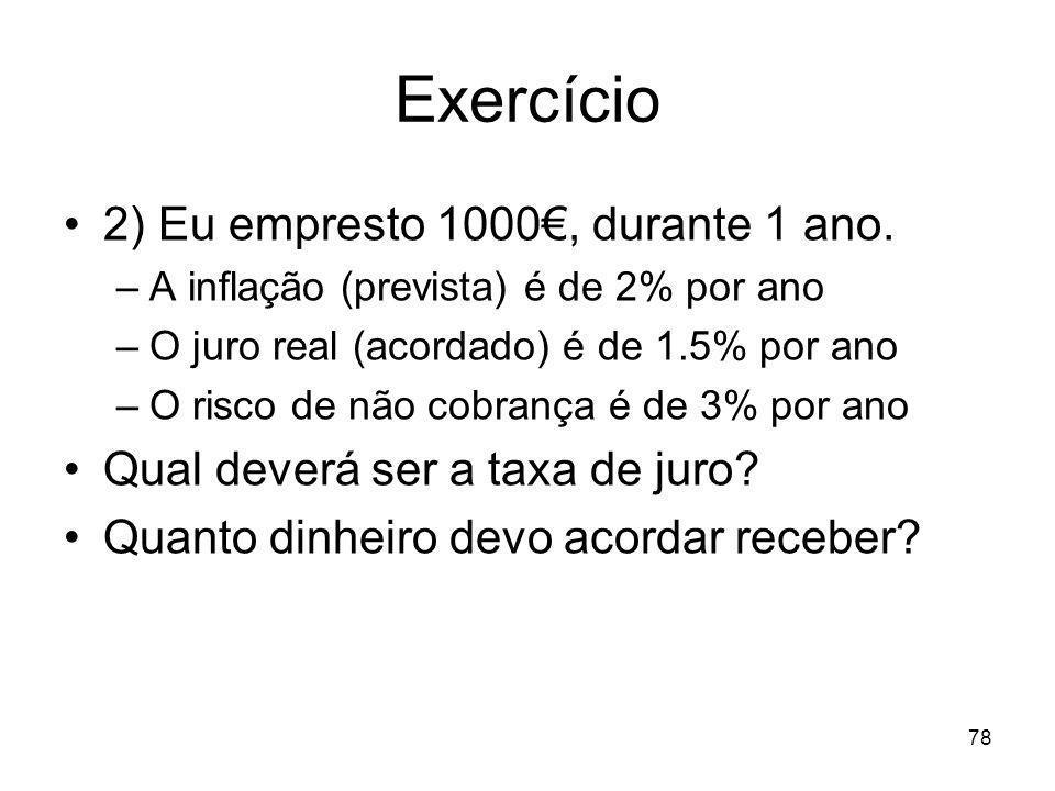 Exercício 2) Eu empresto 1000€, durante 1 ano.