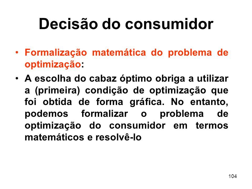 Decisão do consumidor Formalização matemática do problema de optimização: