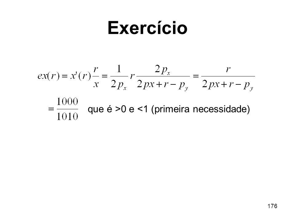 Exercício que é >0 e <1 (primeira necessidade)