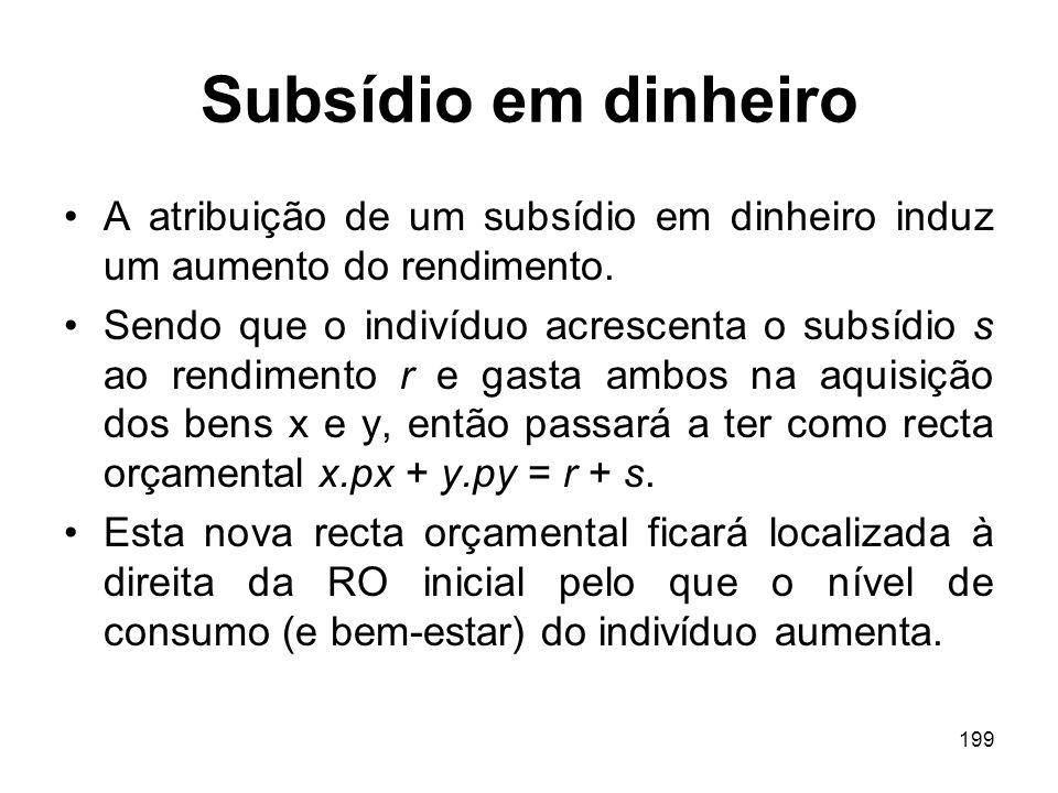 Subsídio em dinheiro A atribuição de um subsídio em dinheiro induz um aumento do rendimento.