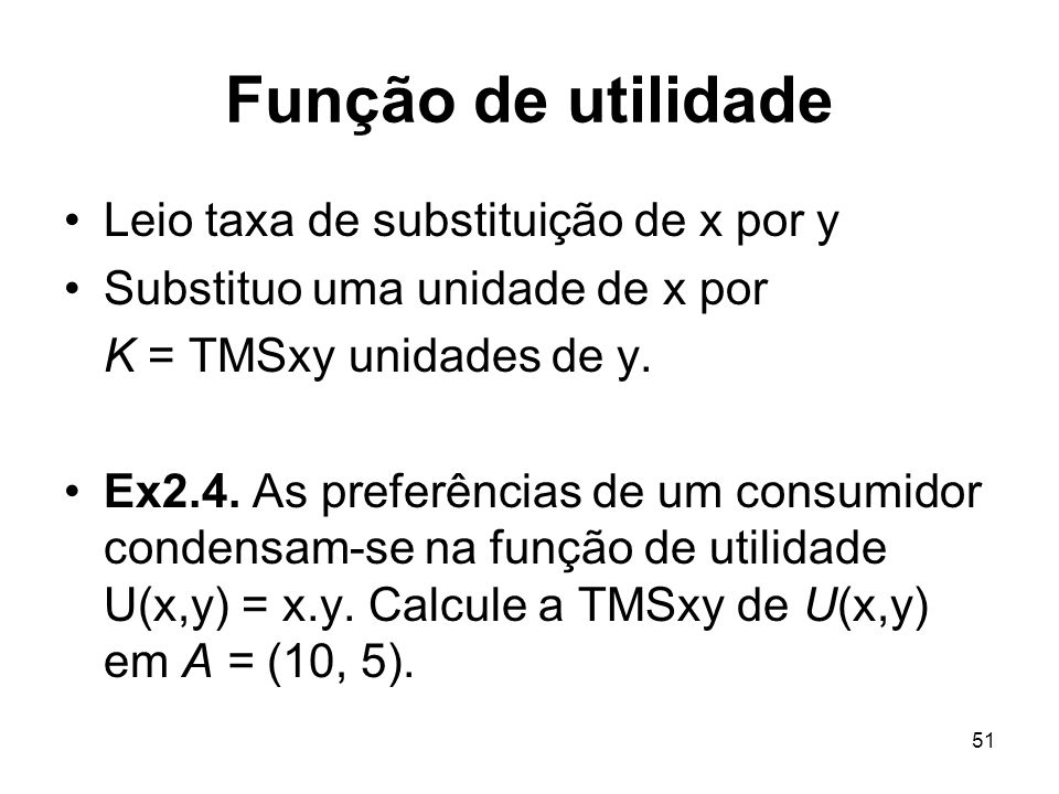 Função de utilidade Leio taxa de substituição de x por y