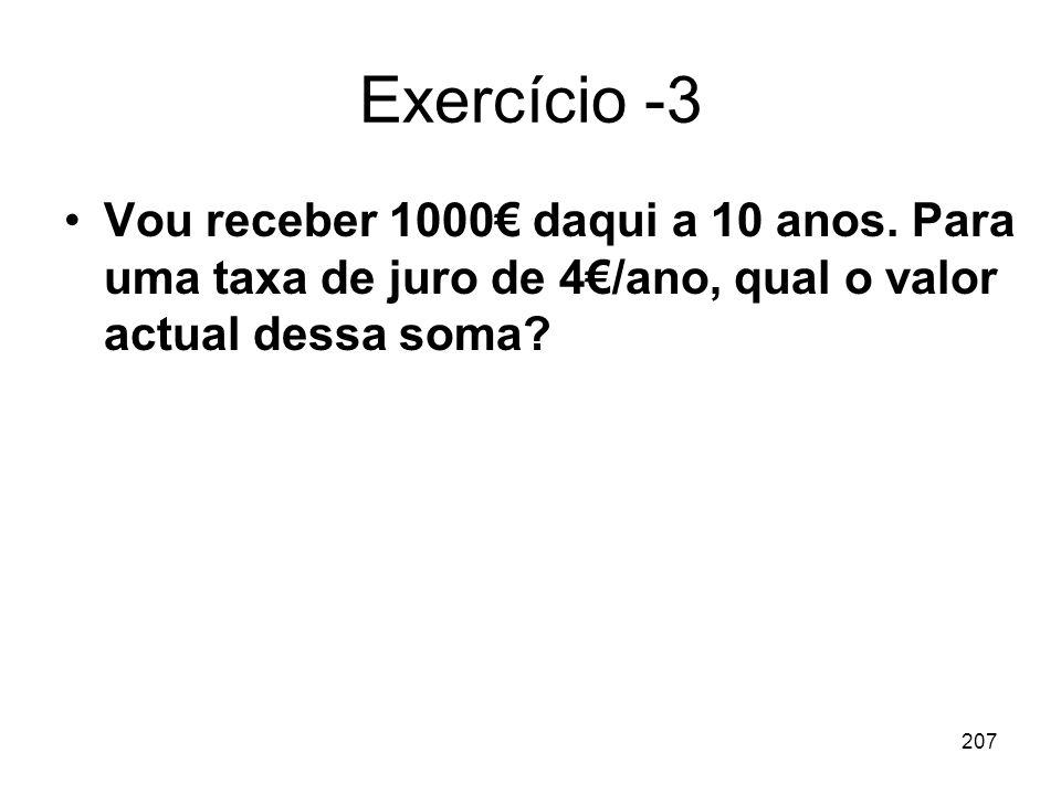Exercício -3Vou receber 1000€ daqui a 10 anos.