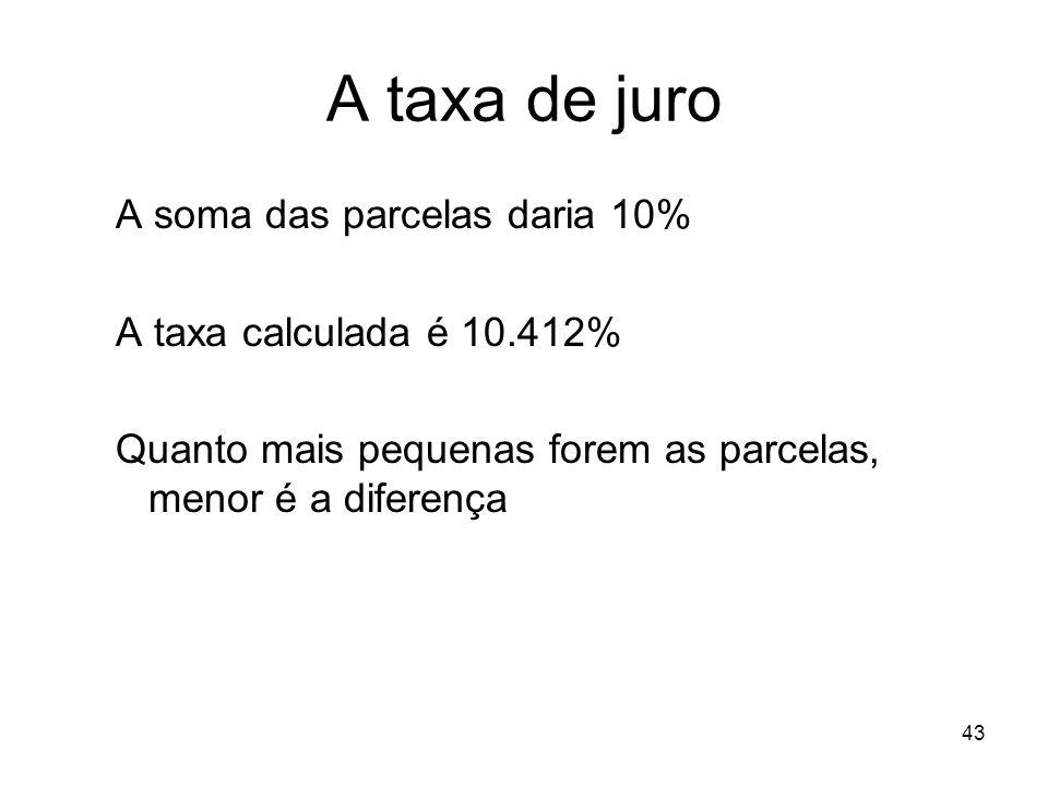 A taxa de juro A soma das parcelas daria 10%