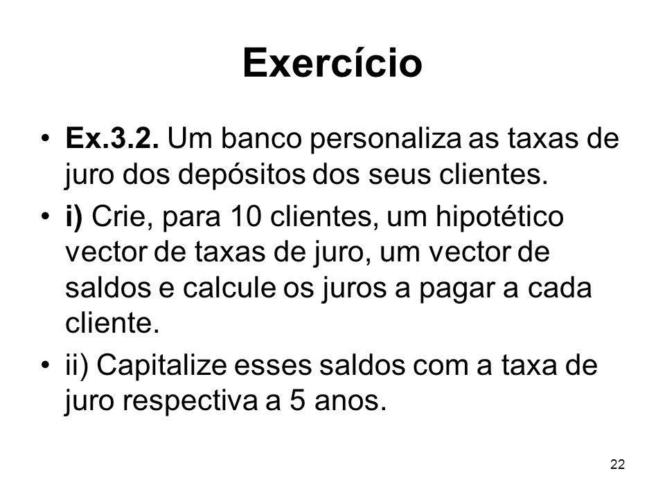 Exercício Ex.3.2. Um banco personaliza as taxas de juro dos depósitos dos seus clientes.
