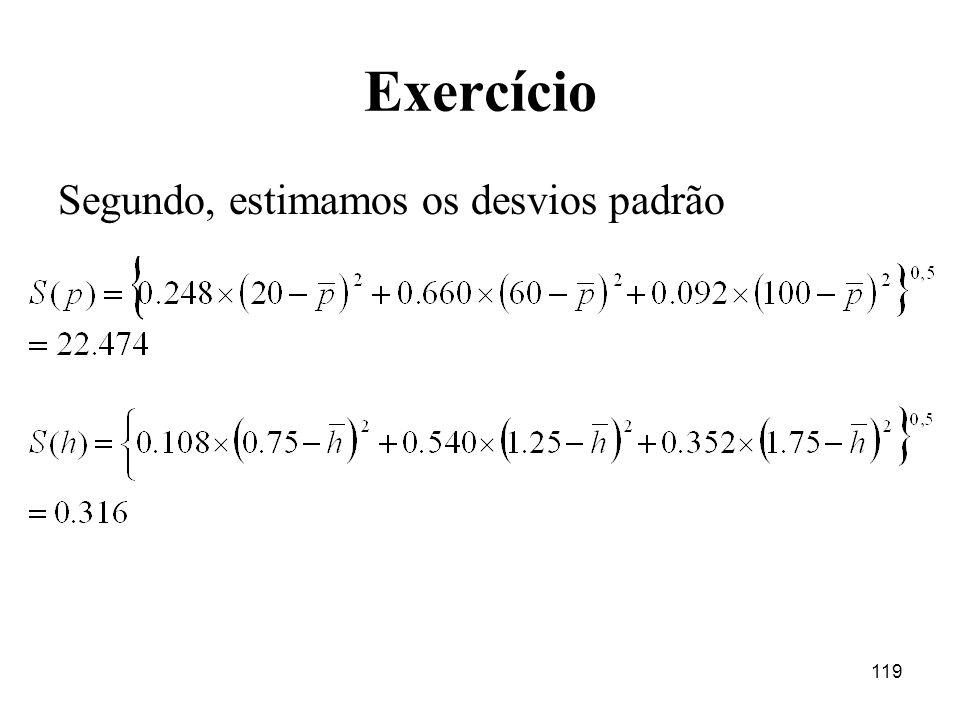 Exercício Segundo, estimamos os desvios padrão