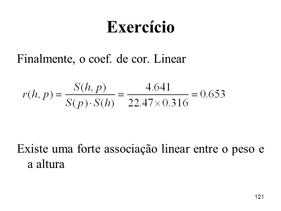 Exercício Finalmente, o coef. de cor. Linear