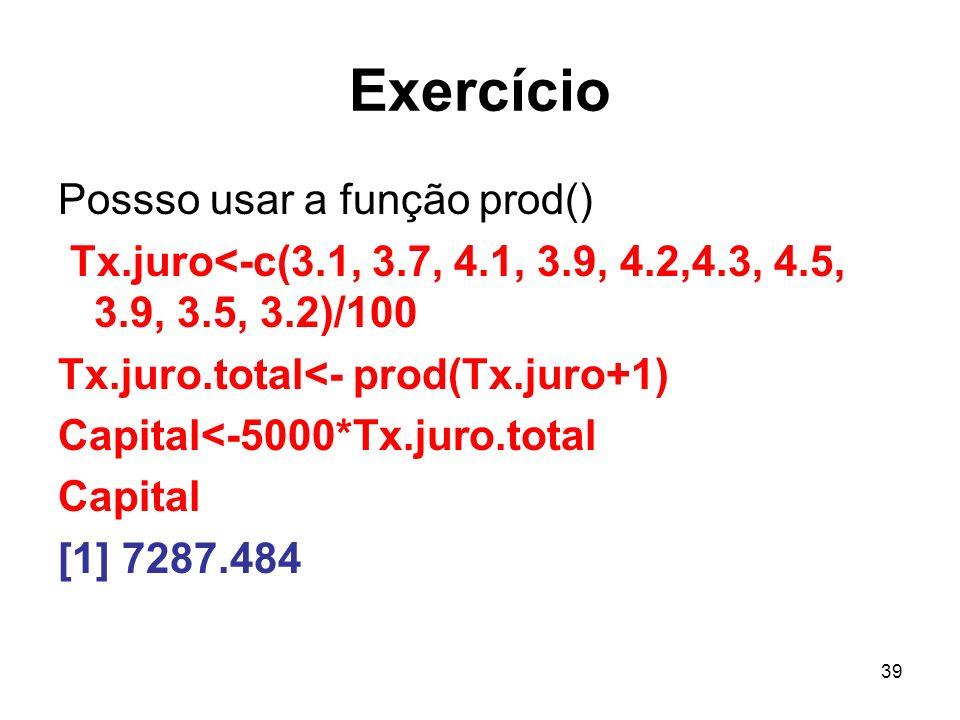 Exercício Possso usar a função prod()