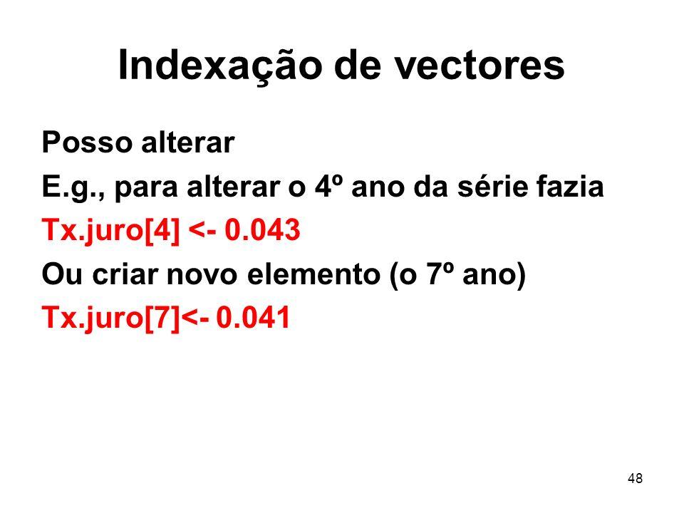 Indexação de vectores Posso alterar