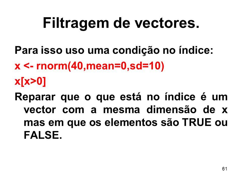 Filtragem de vectores. Para isso uso uma condição no índice: