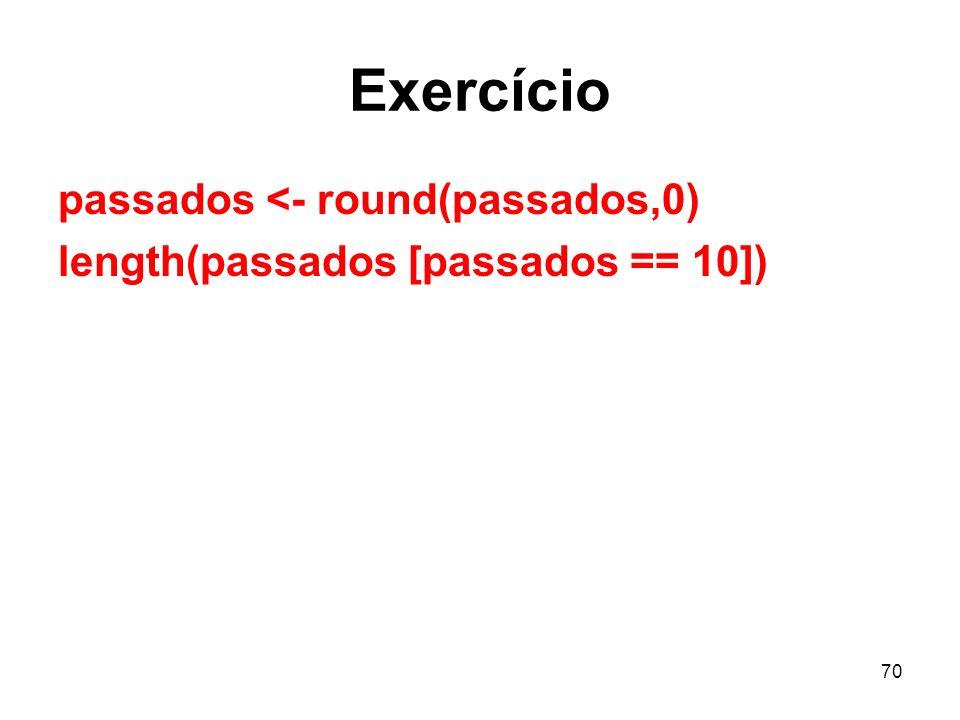 Exercício passados <- round(passados,0)