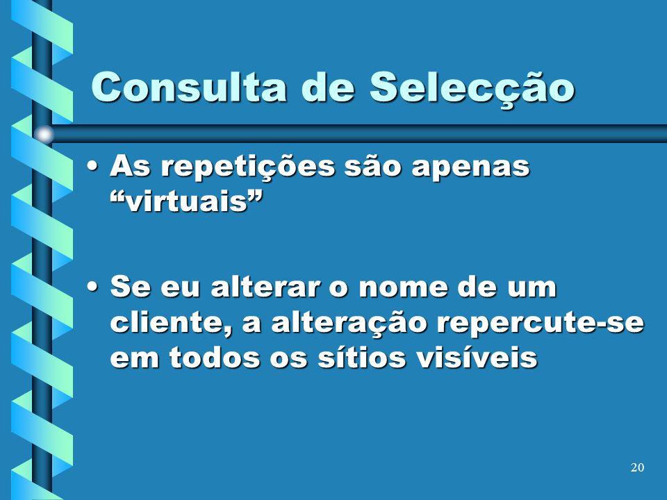 Consulta de Selecção As repetições são apenas virtuais