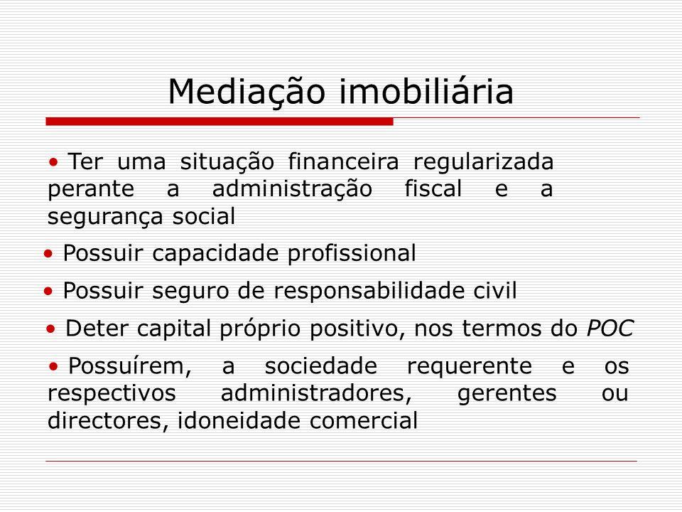 Mediação imobiliária Ter uma situação financeira regularizada perante a administração fiscal e a segurança social.
