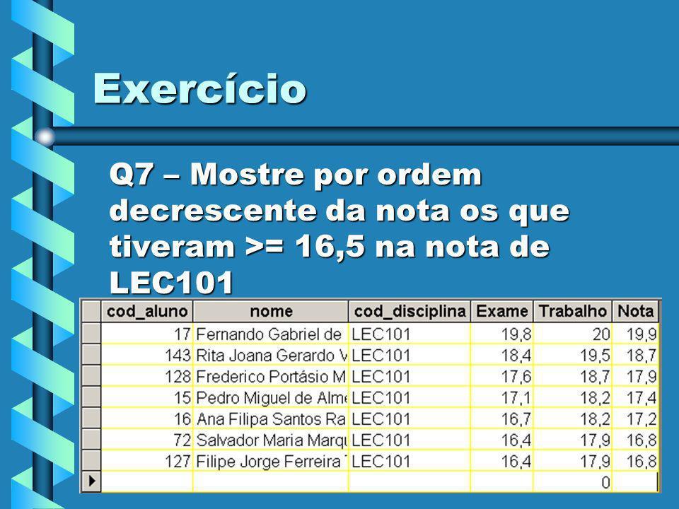 Exercício Q7 – Mostre por ordem decrescente da nota os que tiveram >= 16,5 na nota de LEC101