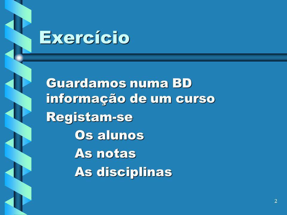 Exercício Guardamos numa BD informação de um curso Registam-se