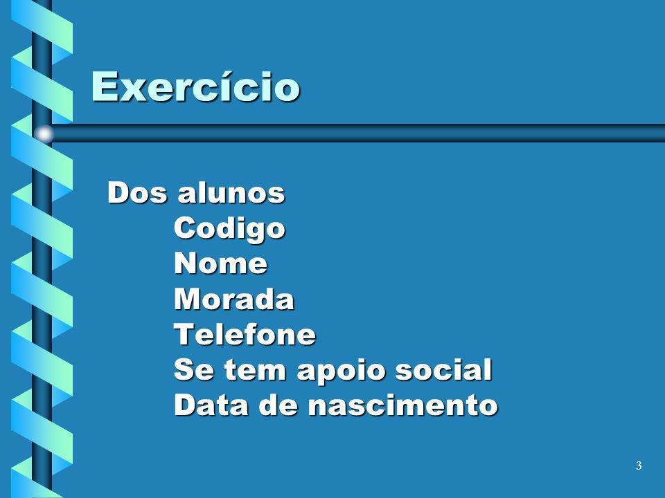 Exercício Dos alunos Codigo Nome Morada Telefone Se tem apoio social