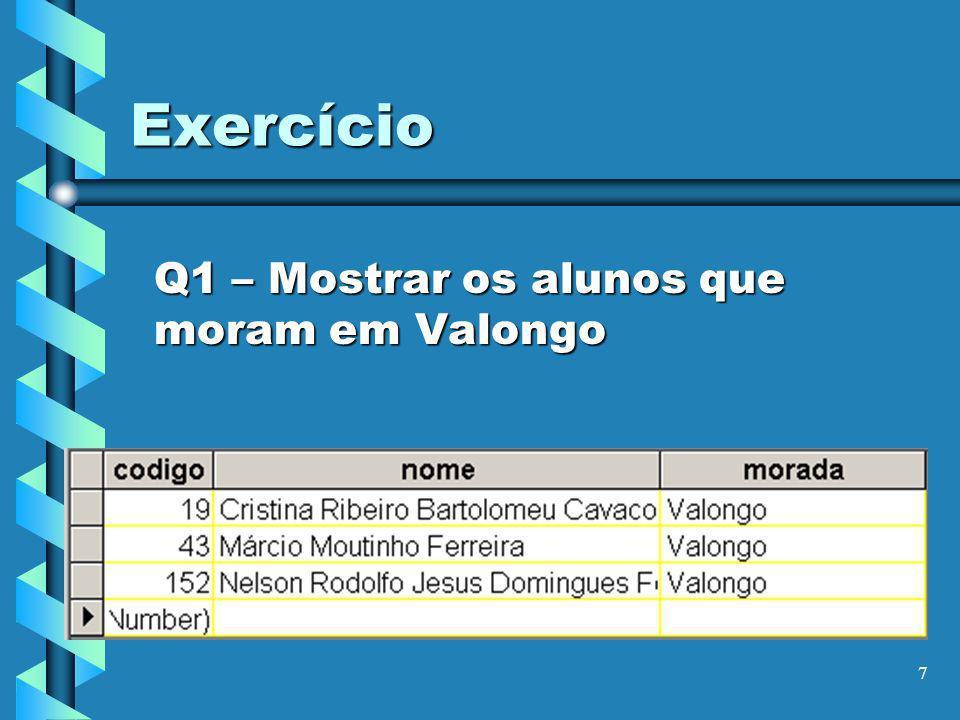 Q1 – Mostrar os alunos que moram em Valongo