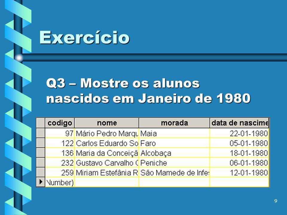 Q3 – Mostre os alunos nascidos em Janeiro de 1980