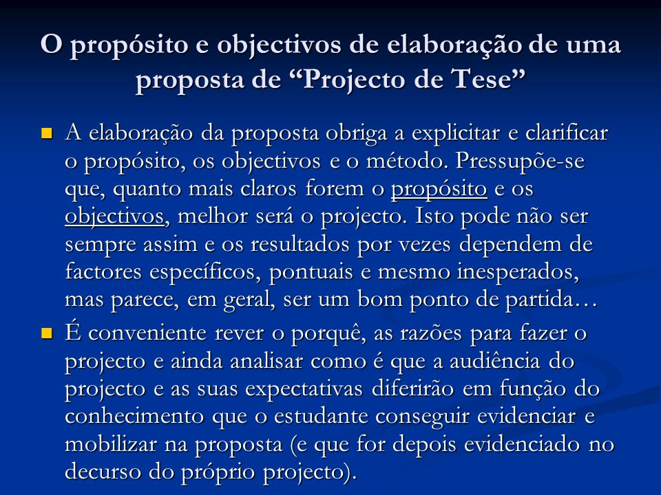 O propósito e objectivos de elaboração de uma proposta de Projecto de Tese