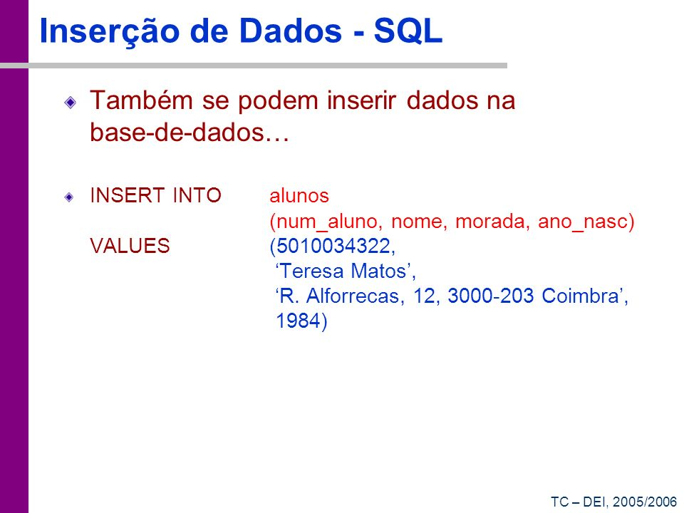 Inserção de Dados - SQL Também se podem inserir dados na base-de-dados…