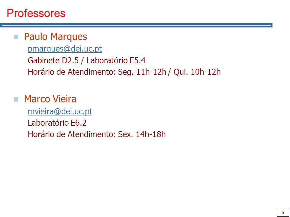 Professores Paulo Marques Marco Vieira pmarques@dei.uc.pt